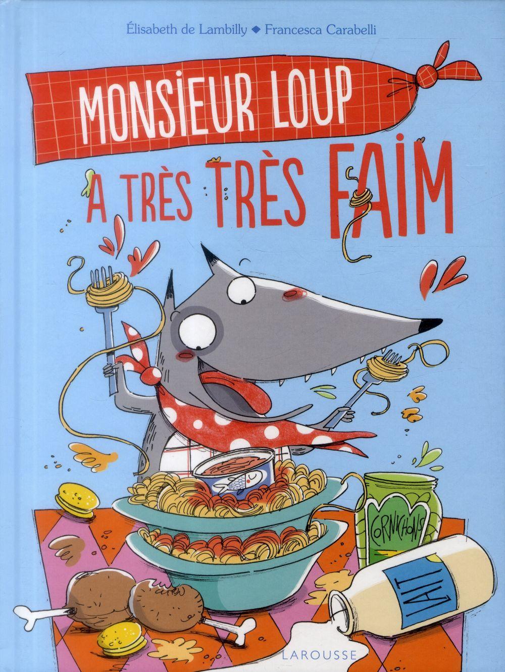 Monsieur Loup a très faim