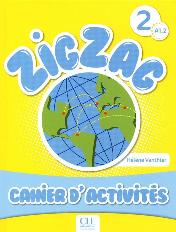 Zigzag Niveau 2 A1.2 Cahier D'Activites