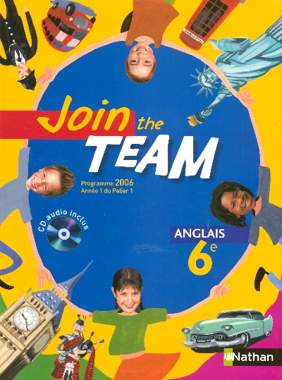 Join The Team; Anglais ; 6eme ; Niveau 1 Palier 1 ; Manuel De L'Eleve (Edition 2006)