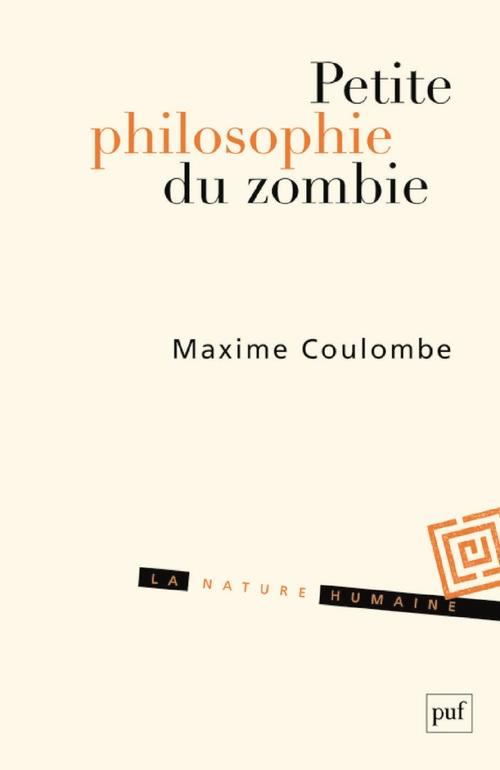 Petite philosophie du zombie ou comment penser par l'horreur