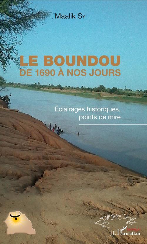 Le Boundou de 1690 à nos jours  - Maalik Sy