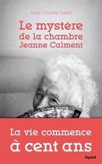 Vente EBooks : Le mystère de la chambre Jeanne Calment  - Jean-Claude Lamy