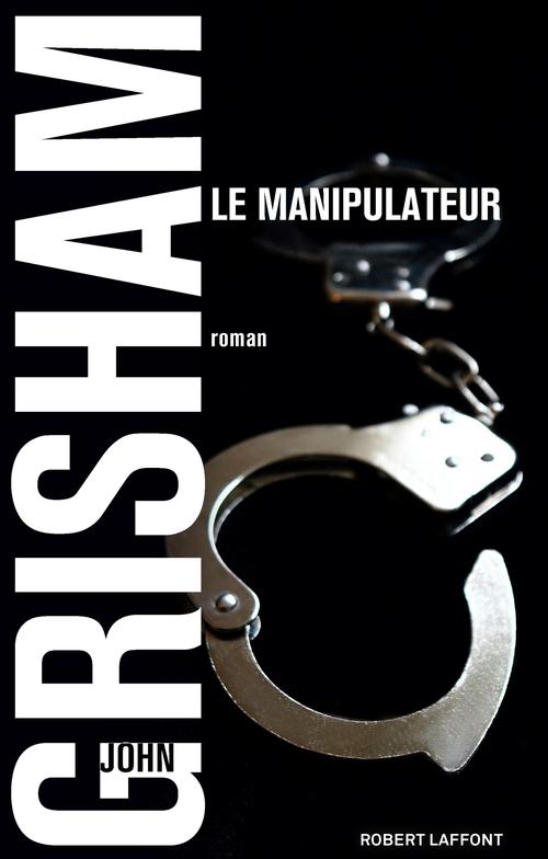 Vente Livre Numérique : Le Manipulateur  - John Grisham