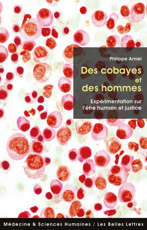 Des cobayes et des hommes ; expérimentation sur l'être humain et justice