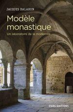 Vente Livre Numérique : Modèle monastique - Un laboratoire de la modernité  - Jacques Dalarun