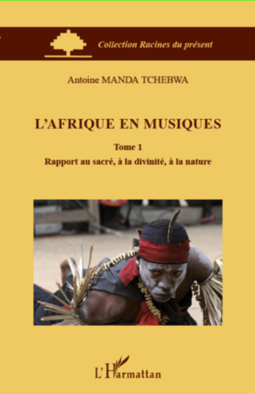 L'Afrique en musiques t.1 ; rapport au sacré, à la divinité, à la nature