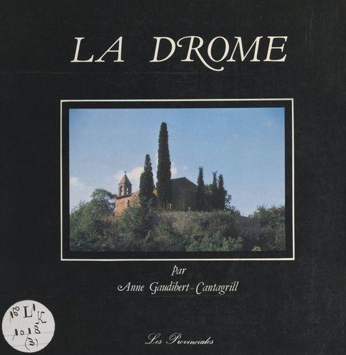 La Drôme  - Anne Gaudibert-Cantagrill