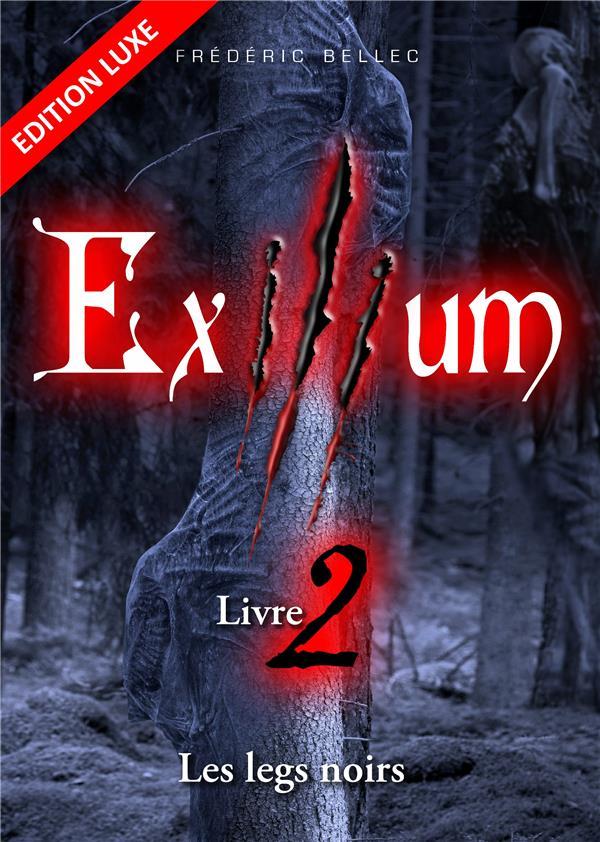 Exilium Livre 2 Les Legs Noirs Edition Luxe