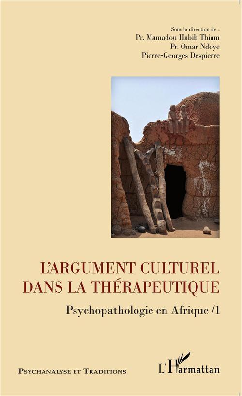 L'argument culturel dans la thérapeutique ; psychopathologie en Afrique t.1