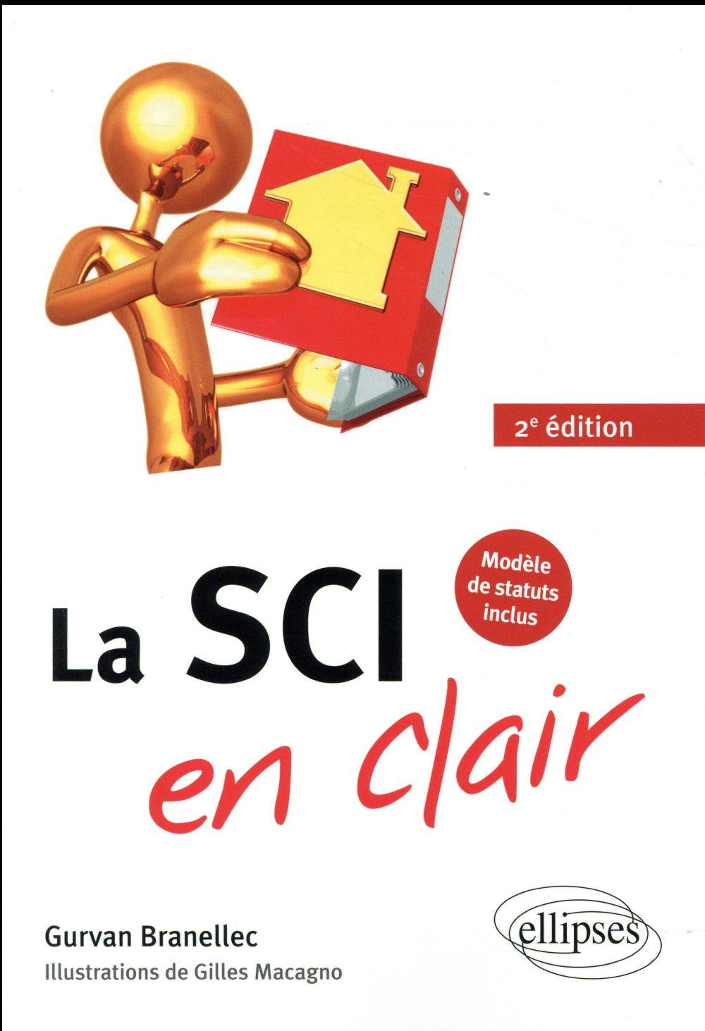 LA SCI EN CLAIR  -  MODELE DE STATUTS INCLUS (2E EDITION) BRANELLEC, GURVAN