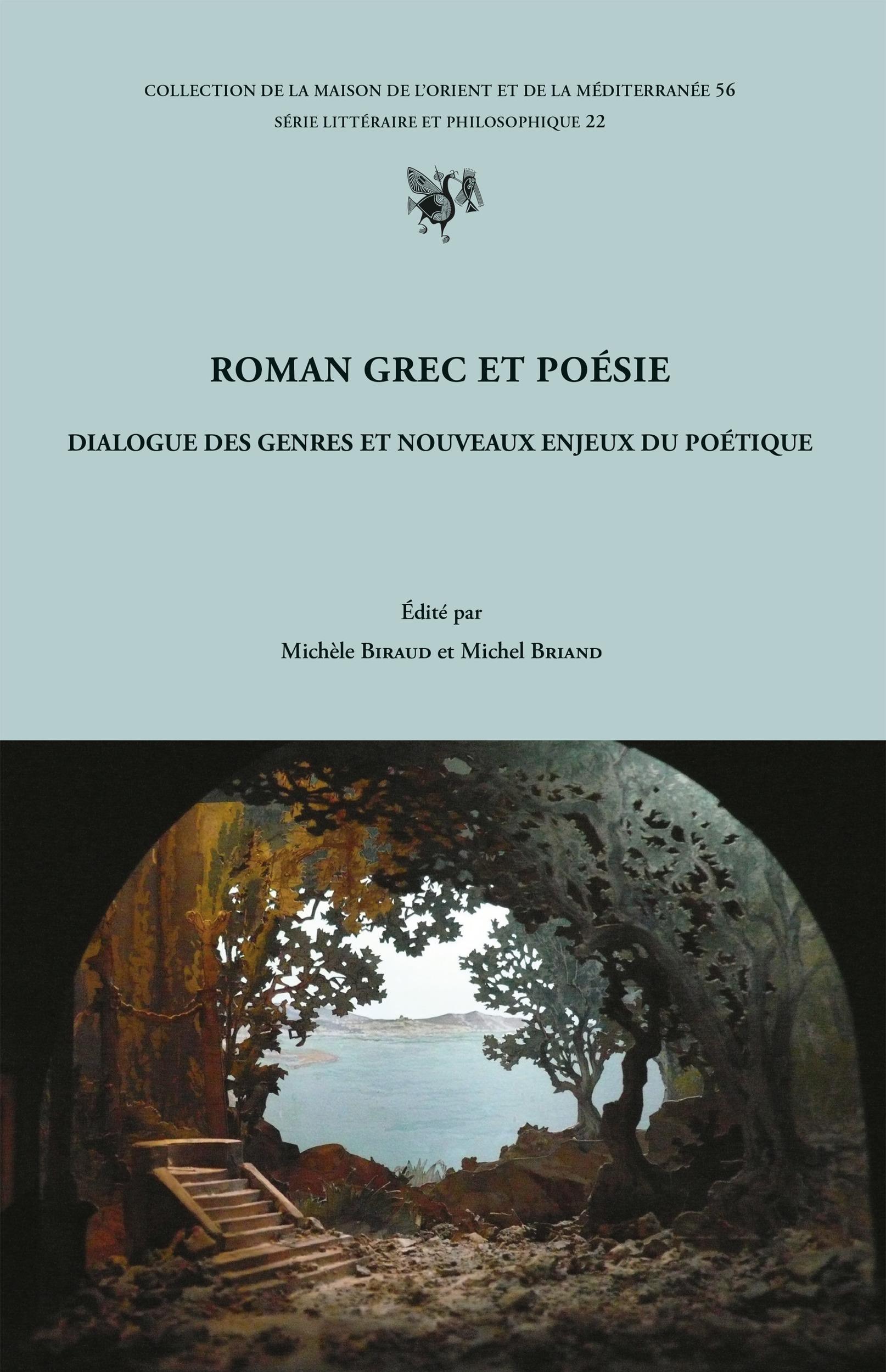 Roman grec et poesie. dialogue des genres et nouveaux enjeux du poetique. colloque international