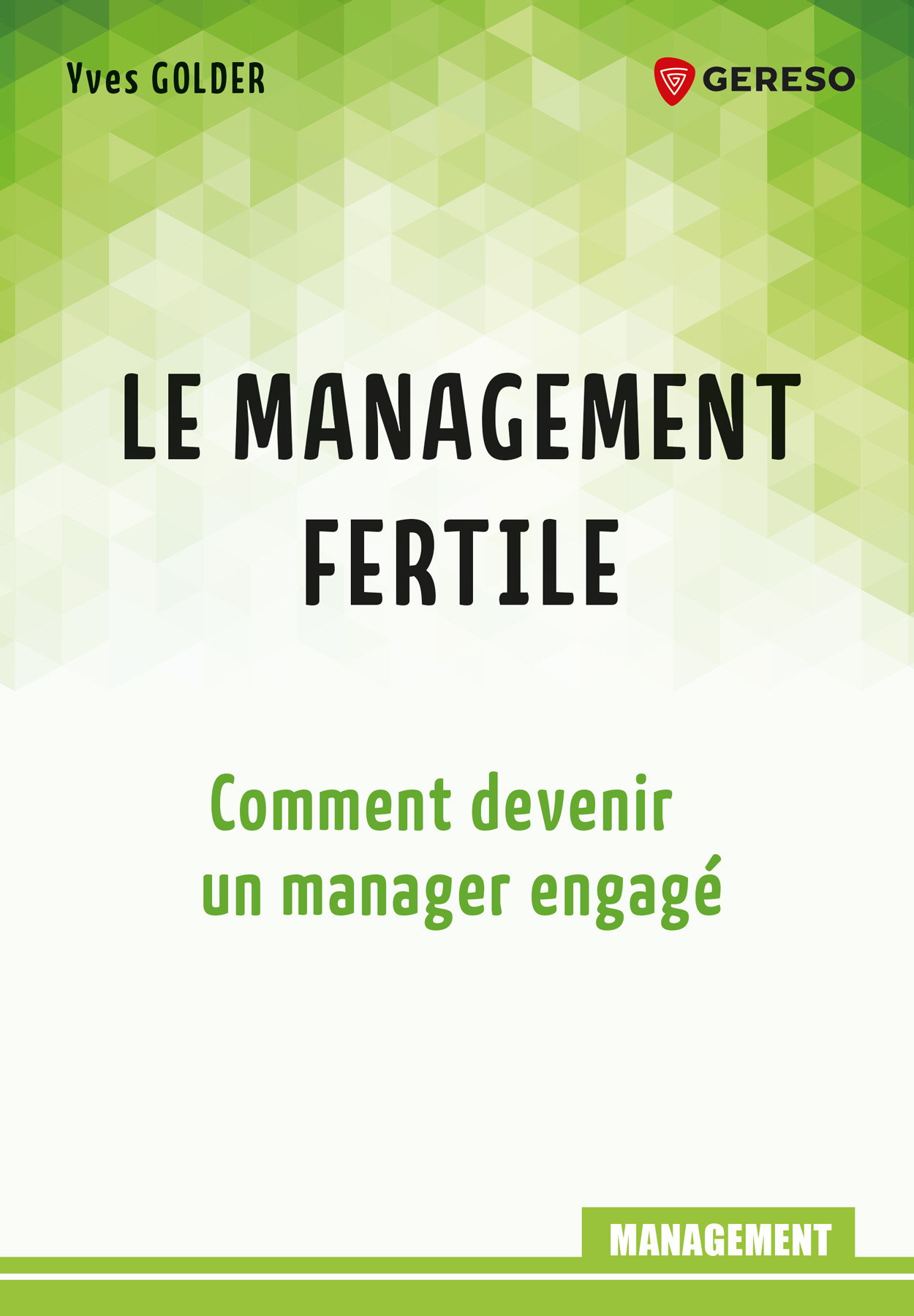 Le management fertile ; comment devenir un manager engagé