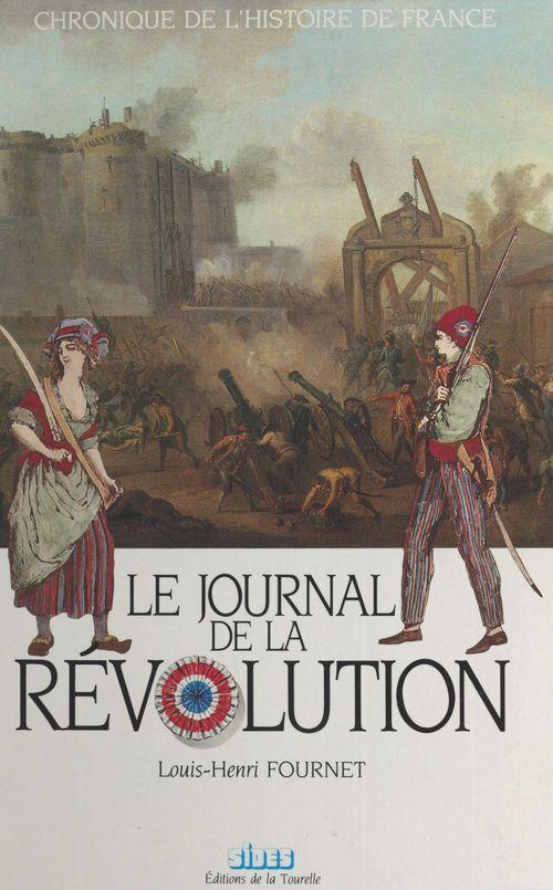 Le journal de la Révolution  - Louis-Henri Fournet