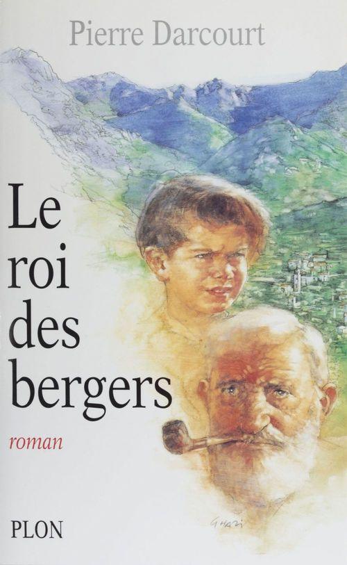 Le Roi des bergers  - Pierre Darcourt