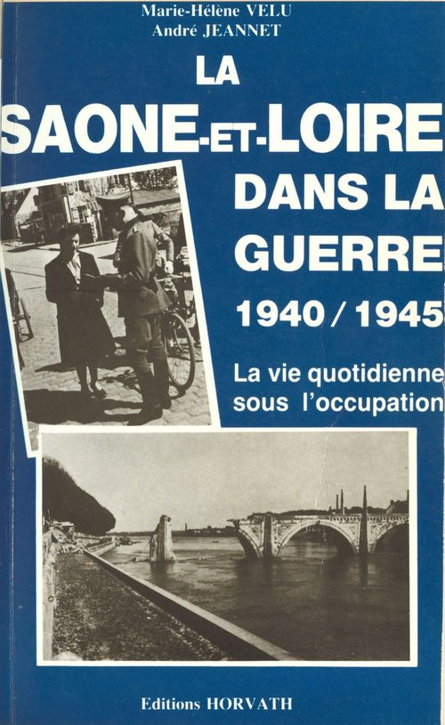 La Saône-et-Loire dans la guerre (1940-1945)