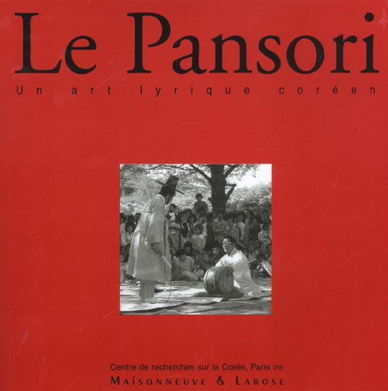 Le Pansori ; Un Art Lyrique Coreen