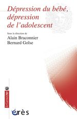 Vente Livre Numérique : Dépression du bébé, dépression de l'adolescent  - Bernard Golse - Alain Braconnier