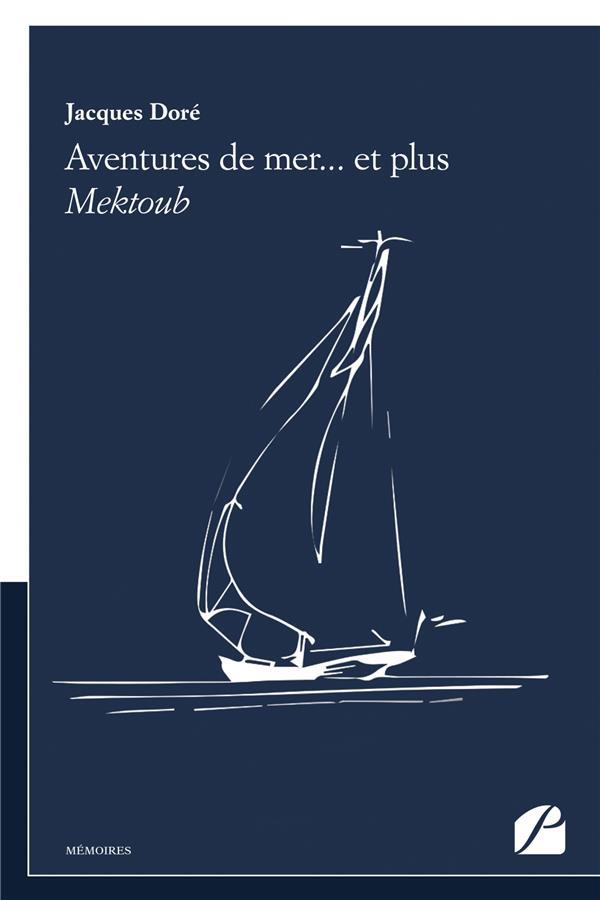 Aventures de mer... et plus ; Mektoub