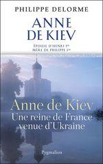 Vente Livre Numérique : Anne de Kiev  - Philippe Delorme