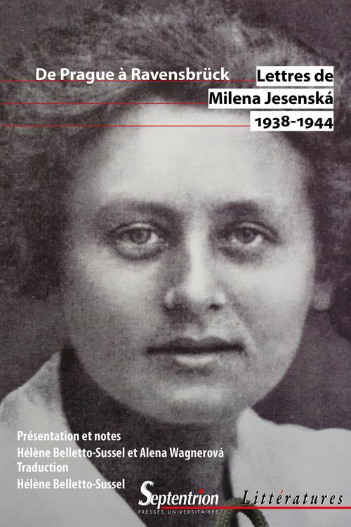 Lettres, 1938-1944 ; de Prague à Ravensbrück  - Milena Jesenská