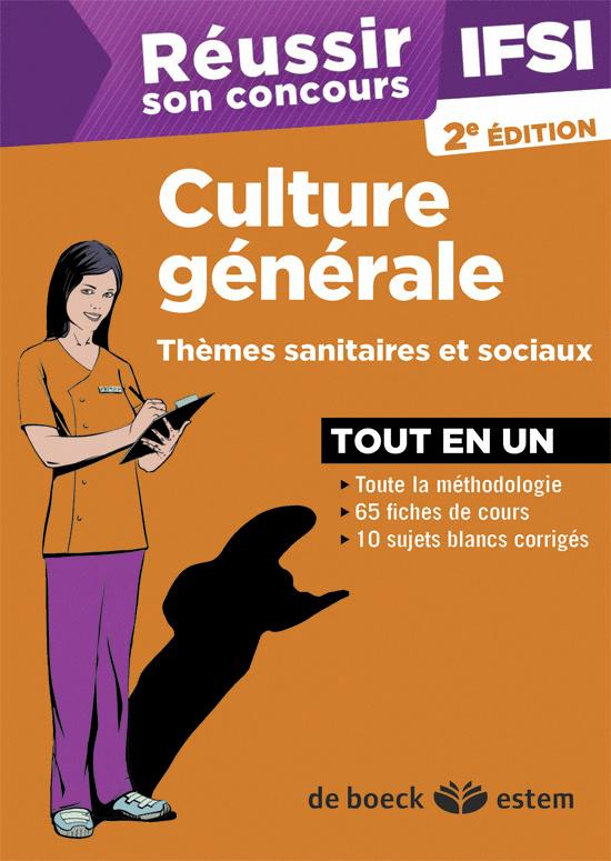 REUSSIR SON CONCOURS ; IFSI ; épreuve de culture générale ; thèmes sanitaires et sociaux (2e édition)