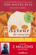 Vente EBooks : Acteur de votre vie  - Don Miguel Ruiz - Barbara Emrys