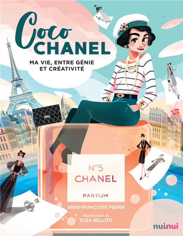 Coco Chanel ; ma vie entre génie et créativité