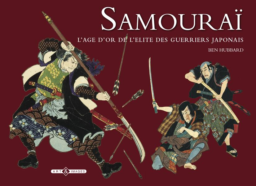 Samouraï ; l'âge d'or de l'élite des guerriers japonais