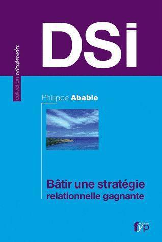 Dsi : batir une strategie relationnelle gagnante
