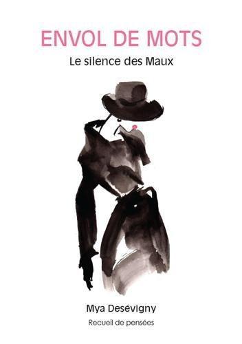 Envol de mots ; le silence des maux