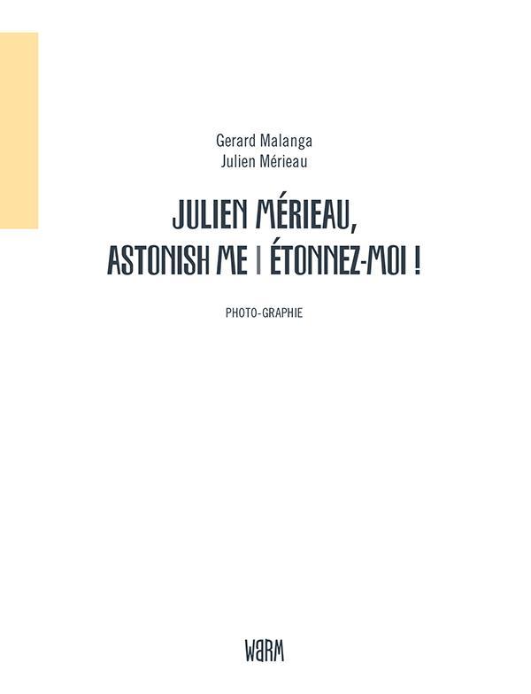 Julien Mérieau, astonish me / étonnez-moi !