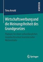 Wirtschaftswerbung und die Meinungsfreiheit des Grundgesetzes  - Timo Arnold