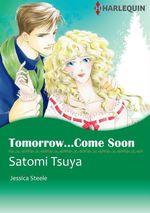 Vente EBooks : Harlequin Comics: Tomorrow...Come Soon  - Jessica Steele - Satomi Tsuya
