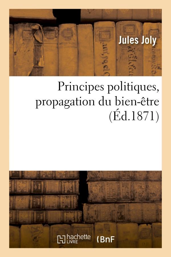 Principes politiques, propagation du bien-etre