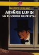 ARSENE LUPIN, LE BOUCHON DE CRISTAL