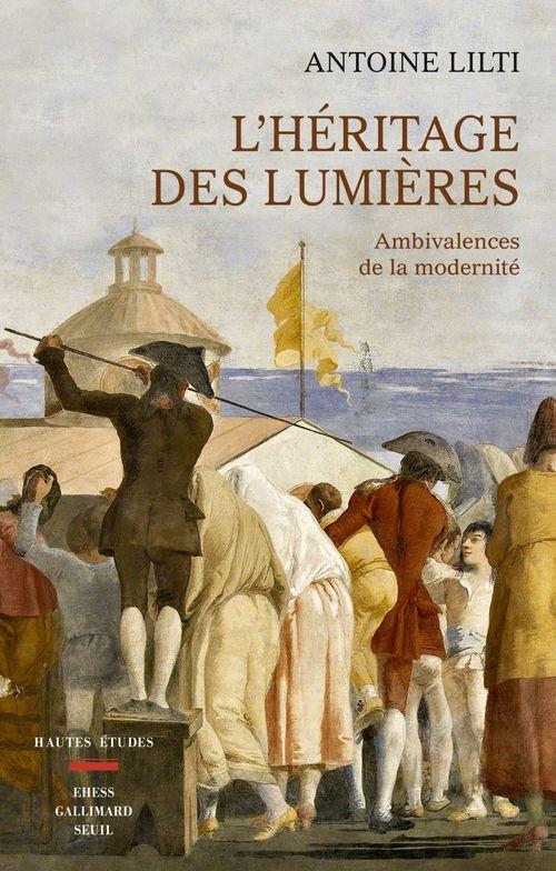 L'héritage des Lumières ; ambivalences de la modernité