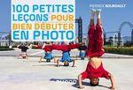 Vente Livre Numérique : 100 petites leçons pour bien débuter en photo  - Pierrick Bourgault