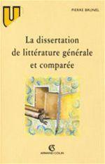 Vente EBooks : La dissertation de littérature générale et comparée  - Pierre BRUNEL