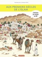 Vente Livre Numérique : L'Histoire du monde en BD - Aux premiers siècles de l'Islam  - Dominique Joly