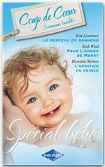 Vente Livre Numérique : Le berceau du bonheur - Pour l'amour de Merry - L'héritier du prince  - Kim Lawrence - Ruth Wind - Meredith Webber