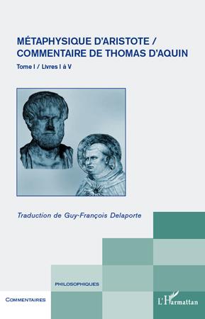 Métaphysique d'Aristote ; commentaire de Thomas d'Aquin t.1 ; livres I à V