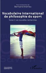 Vente Livre Numérique : Vocabulaire international de philosophie du sport  - Bernard Andrieu