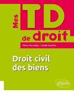 Vente Livre Numérique : Droit civil des biens  - Pierre-Yves Ardoy - Camille Drouiller
