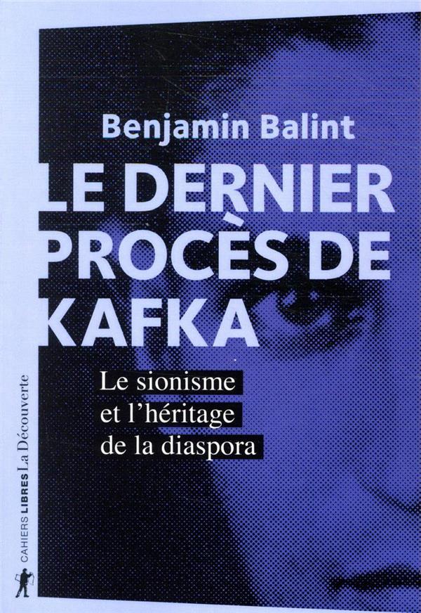 Le dernier procès de Kafka ; le sionisme et l'héritage de la diaspora