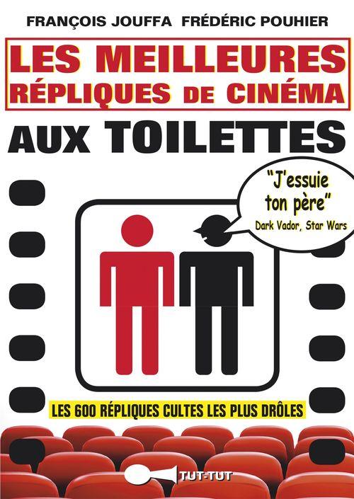 Les meilleures répliques de cinéma aux toilettes ; les 600 répliques cultes les plus drôles
