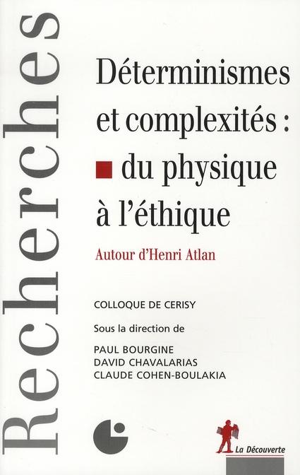 Déterminismes et complexités ; du physique à l'éthique