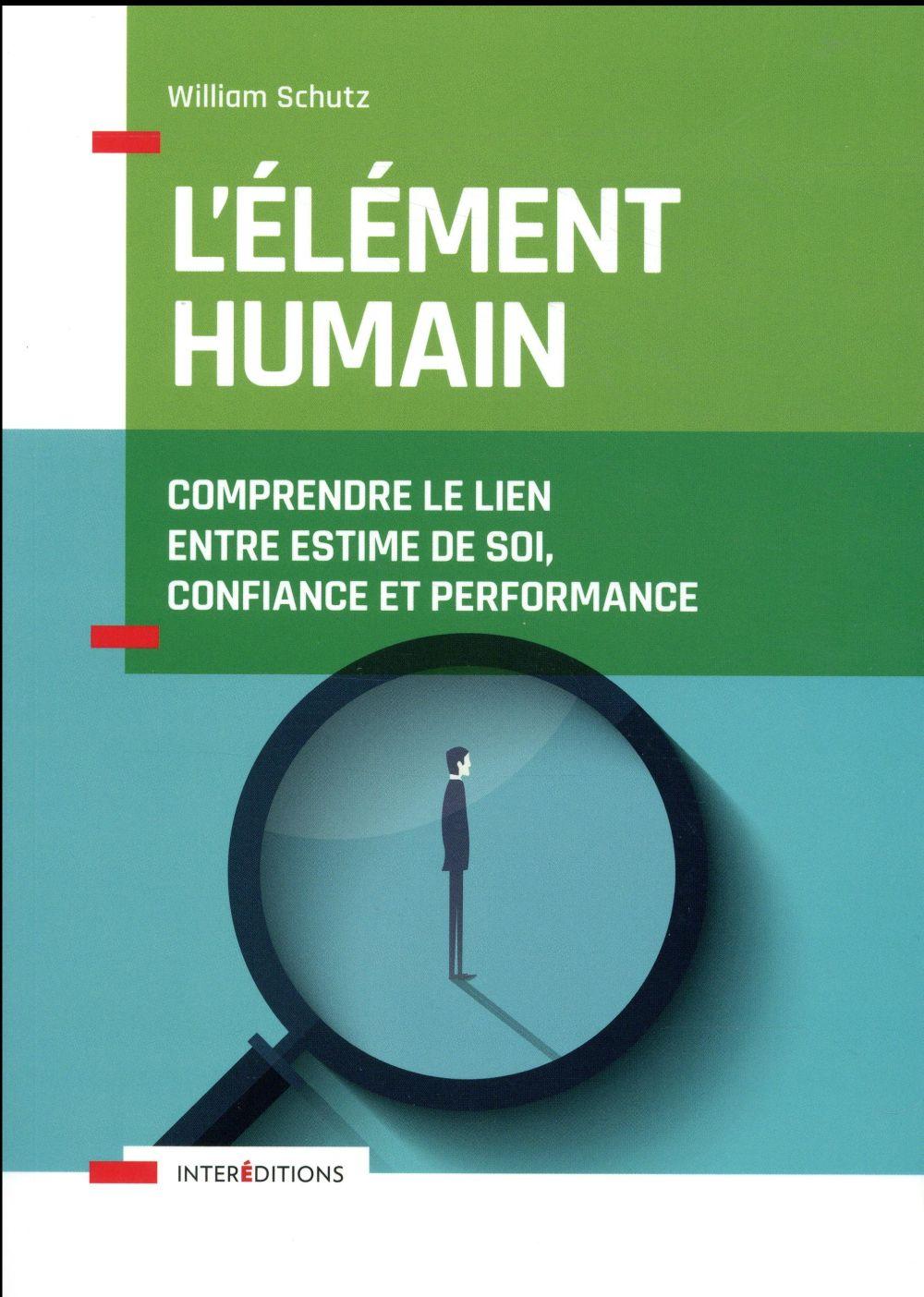 L'élément humain ; comprendre le lien entre estime de soi, confiance et performance