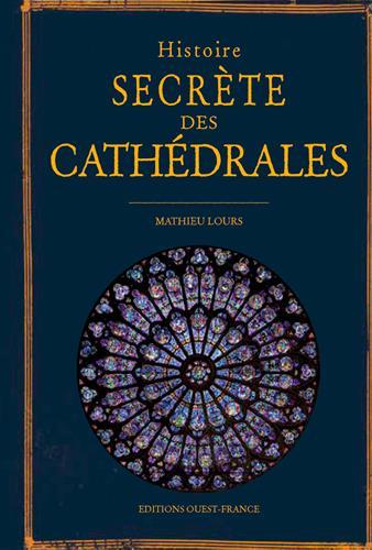 Histoire secrète des cathédrâles