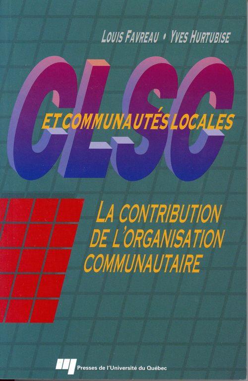 CLSC et communautés locales ; la contribution de l'organisation communautaire