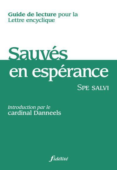 Guide de lecture de l'encyclique sauves dans l'esperance